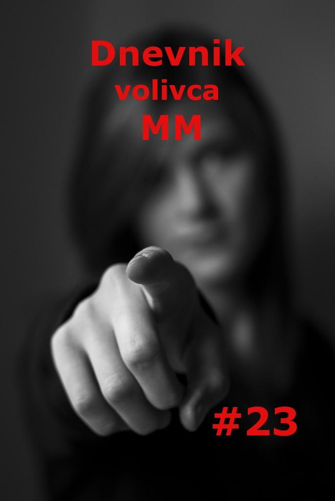 Dnevnik volivca MM (volitve 2014) – #23